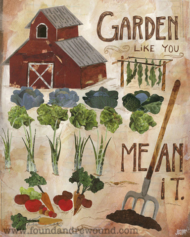 Garden like you mean it! Prints and cards are available here.