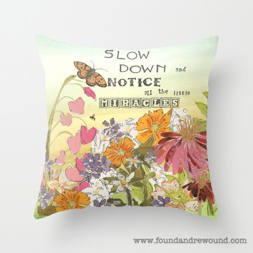 Jordan Kim foundandrewound Society6 slow down for miracles throw pillow